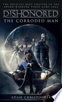 Dishonored   The Corroded Man