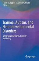 Trauma  Autism  and Neurodevelopmental Disorders Book PDF