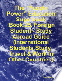 The People Power Education Superbook Book 25 Foreign Student Study Abroad Guide International Students Study Travel Work In Other Countries