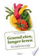 Gezond Eten Langer Leven Het Mediterrane Model