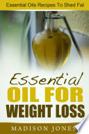 Essential Oils For Weight Loss  Essential Oils Recipes To Shed Fat