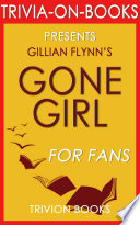 Gone Girl A Novel By Gillian Flynn Trivia On Books