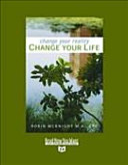 Change Your Reality, Change Your Life