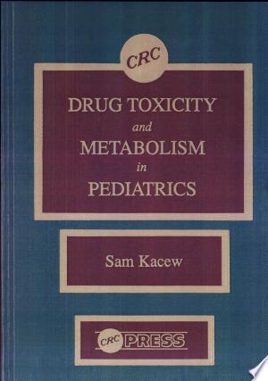 Drug Toxicity & Metabolism In Pediatrics - ISBN:9780849345647