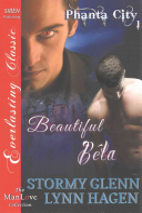 Beautiful Bela [Phanta City 1] (Siren Publishing Classic Manlove)