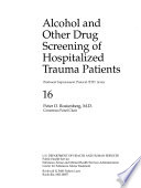 Alcohol and Other Drug Screening of Hospitalized Trauma Patients Book PDF