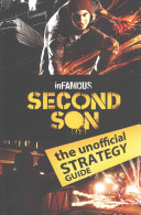 InFamous Second Son  the Unofficial Strategy Guide
