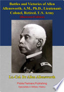 Battles And Victories Of Allen Allensworth, A.M., Ph.D., Lieutenant-Colonel, Retired, U.S. Army [Illustrated Edition]