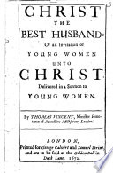Christ the best Husband  or  an invitation of young women unto Christ  etc Book PDF