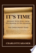 IT'S TIME (PB) : mission: the unrecorded years by: charlotte...