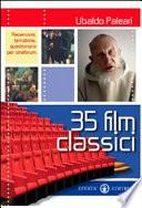 Trentacinque film classici  Recensioni  tematiche  questionari per cineforum