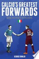 Calcio s Greatest Forwards