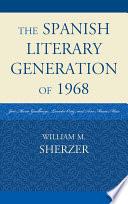 The Spanish Literary Generation of 1968