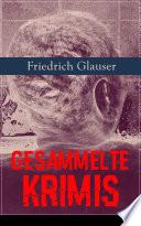 Gesammelte Krimis  26 Titel in einem Buch   Vollst  ndige Ausgaben