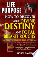 Life Purpose How To Discover Your Divine Destiny And Total Breakthroughs Proven Tools On Career Counseling Career Development Career Coaching Life Coaching Living Your Best Life Setting Goals