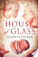 House of Glass by Susan Fletcher