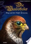 Die Wanderheiler. Maya und der Fünfte Kreuzzug.