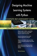 Designing Machine Learning Systems With Python Complete Self Assessment Guide