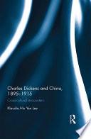 Charles Dickens and China  1895 1915