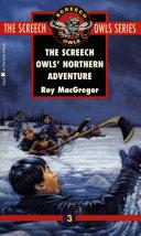 The Screech Owls  Northern Adventure