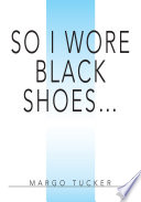 So I Wore Black Shoes