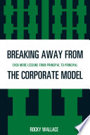 Breaking Away From The Corporate Model