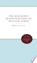 Ebook The Religious Investigations of William James Epub Henry Samuel Levinson Apps Read Mobile