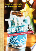 Book Tiki Drinks  Tropical Cocktails for the Modern Bar