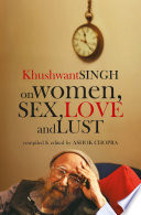 Khushwant Singh on Women  Sex  Love and Lust
