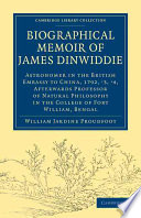 Biographical Memoir of James Dinwiddie  L L D   Astronomer in the British Embassy to China  1792   3   4