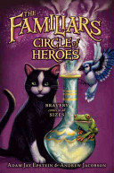 The Familiars #3: Circle of Heroes by Adam Jay Epstein
