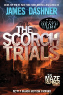 THE SCORCH TRIALS Bk 2 by James Dashner