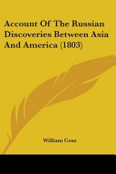 Account of the Russian Discoveries Between Asia and America (1803)