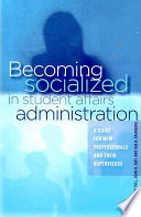 Becoming Socialized in Student Affairs Administration