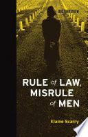 Rule of Law  Misrule of Men