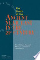 The Study of the Ancient Near East in the Twenty first Century