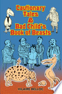 Cautionary Tales   Bad Child s Book of Beasts