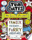Tom Gates 12  Family  Friends and Furry Creatures