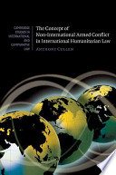 The Concept of Non International Armed Conflict in International Humanitarian Law