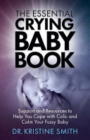 The Essential Crying Baby Book