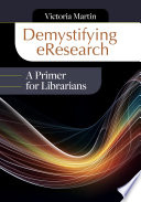 Demystifying Eresearch A Primer For Librarians