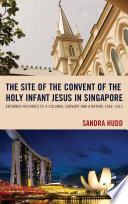 The Site of the Convent of the Holy Infant Jesus in Singapore