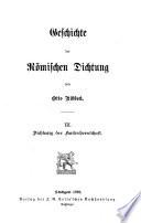 Geschichte der römischen Dichtung: Bd. Dichtung der Kaiserherrschaft. 1892