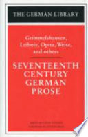 Seventeenth Century German Prose: Grimmelshausen, Leibniz, Opitz, Weise, and Others