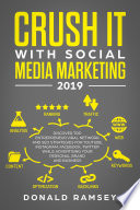 Crush It With Social Media Marketing 2019 Discover Top Entrepreneur Viral Network And Seo Strategies For Youtube Instagram Facebook Twitter While Advertising Your Personal Brand And Business