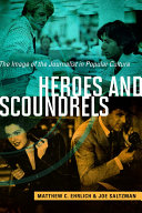Heroes And Scoundrels : the irascible editor in chief,...