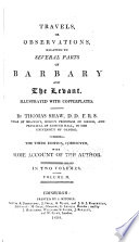 Travels Or Observations Relating to Several Parts of Barbary and the Levant