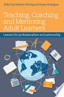 Teaching  Coaching and Mentoring Adult Learners