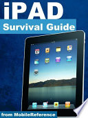 iPad Survival Guide  Step by Step User Guide for Apple iPad  Getting Started  Downloading FREE eBooks  Using eMail  Photos and Videos  and Surfing Web
