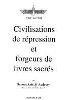 Civilisations de répression et forgeurs de livres sacrés